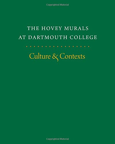 Read Online The Hovey Murals at Dartmouth College: Culture and Contexts ebook
