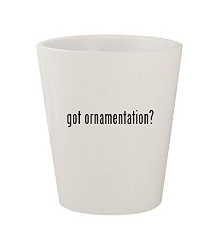 got ornamentation? - Ceramic White 1.5oz Shot Glass