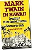 Mark Twain in Hawaii, A. Grove Day, 0935180931