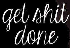 Get Shit Done Decal Vinyl Sticker|Cars Trucks Vans Walls Laptop| White |5.5 x 3.5 - 5l Footswitch Boss Fs