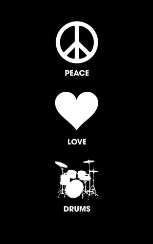 Peace Love Drums - Lined Journal : 120 Page, 5x8, Notebook Gifts for Drummers