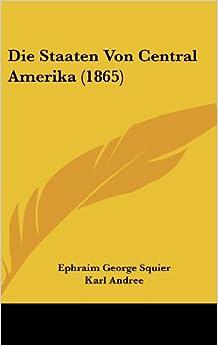 Book Die Staaten Von Central Amerika (1865)