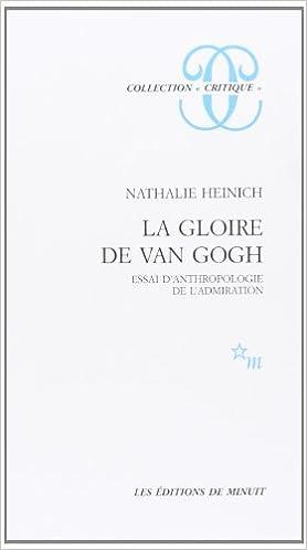 En ligne La Gloire de Van Gogh : essai d'anthropologie de l'admiration pdf ebook