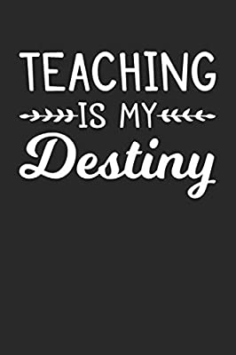 Teaching Is My Destiny Blank Lined Journal Notebook To Write In