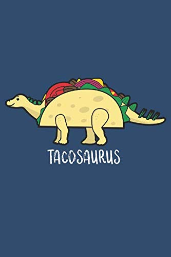 Tacos and Dinosaurs: Book for People who love Dinosaurs