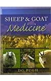 Sheep and Goat Medicine : Text and Veterinary Consult, Pugh, D. G., 1416053972