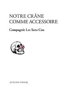 """Afficher """"Notre crâne comme accessoire"""""""