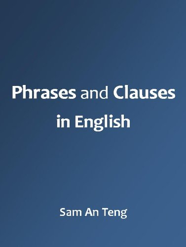 Phrases and Clauses in English (English Edition)