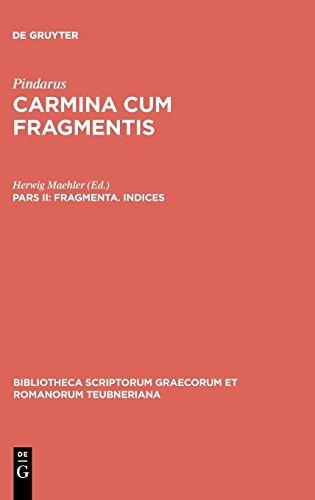 Carmina cum Fragmentis, Pars II: Fragmenta, Indices (Bibliotheca scriptorum Graecorum et Romanorum Teubneriana) -  Pindar, Hardcover