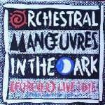 (Forever) Live and Die (Extended Remix by Tom Lord-Alge) (Orchestral Manoeuvres In The Dark Live And Die)