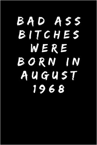 Bad Ass Bitches Were Born In August 1968 Sarcastic Adult Funny Gag 50th Birthday Gift For Wife Sister Aunt Mum Friend Mom Turning 50 Years Old Party