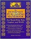The Internet Publishing Handbook: For World-Wide Web, Gopher, and Wais by Franks Mike (1995-08-01)