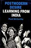 Postmodern Desire Learning from India, McCarthy, Paul, 818500241X