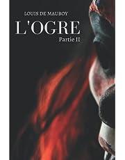 L'Ogre: Partie II