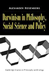 Darwinism in Philosophy, Social Science and Policy (Cambridge Studies in Philosophy and Biology)