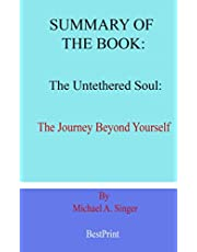 Summary of the book The Untethered Soul: The Journey Beyond Yourself By Michael A. Singer