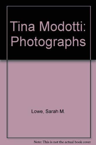 Tin Photo - Tina Modotti: Photographs