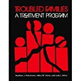 Troubled Families : A Treatment Program, Fleischman, Matthew J. and Horne, Arthur M., 0878222715
