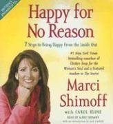 Happy for No Reason: 7 Steps to Being Happy from the Inside Out by Marci Shimoff (2008-01-01)