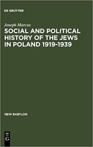 Amazon look inside book downloader Social and Political History of the Jews in Poland 1919-1939 (New Babylon: Studies in the Social Sciences) PDF MOBI 9027932395
