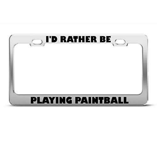 I'D Rather Be Playing Paintball Metal License Plate Frame Tag ()