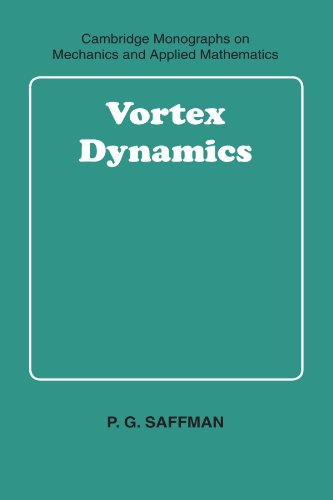 Vortex Dynamics (Cambridge Monographs On Mechanics)
