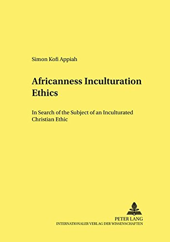 Africannes-Inculturation-Ethics: In Search of the Subject of an PDF