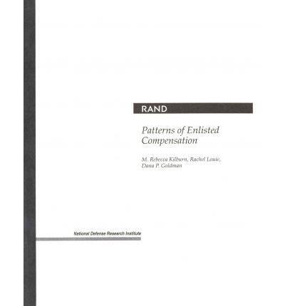 [(Patterns of Enlisted Compensation )] [Author: M.Rebecca Kilburn] [Jun-2001]