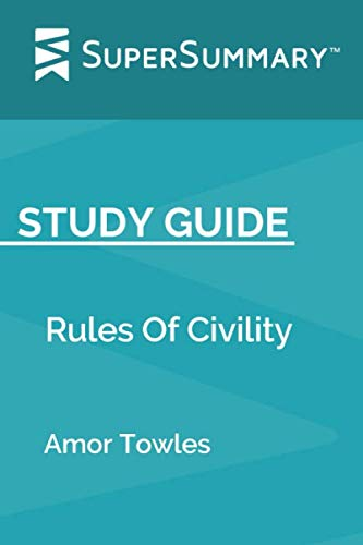 Study Guide: Rules Of Civility by Amor Towles (SuperSummary)