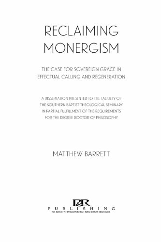 Reclaiming Monergism: The Case for Sovereign Grace in Effectual Calling and Regeneration