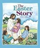 The Easter Story, Patricia A. Pingry, 0824967313