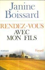 Rendez-vous avec mon fils : roman, Boissard, Janine