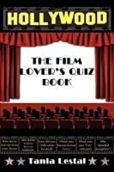 The Film Lover's Quiz Book by Lestal, Tania (2011) Paperback