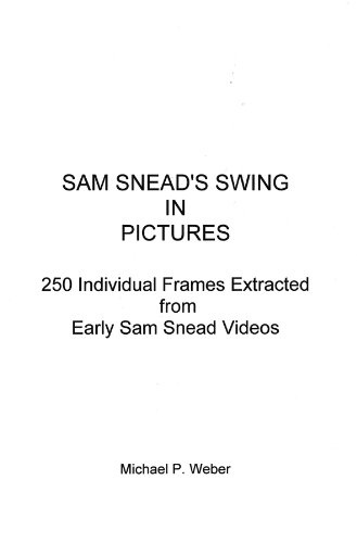 SAM SNEAD'S SWING IN PICTURES - 250 Individual Frames Extracted from Early Sam Snead -
