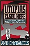 Utopias Elsewhere, Anthony Daniels, 0517585480