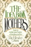 Idea Book for Mothers, Pat H. Owen, 0842315586
