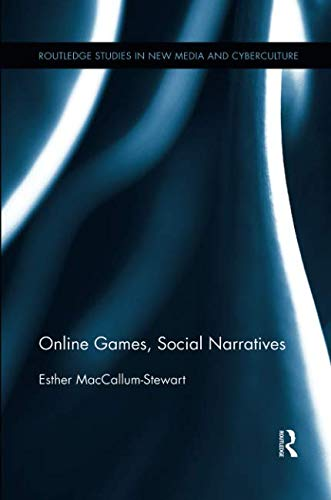 Online Games, Social Narratives (Routledge Studies in New Media and Cyberculture)-cover