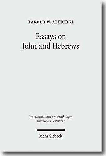 Essays on John and Hebrews (Wissenschaftliche Untersuchungen Zum Neuen Testament)