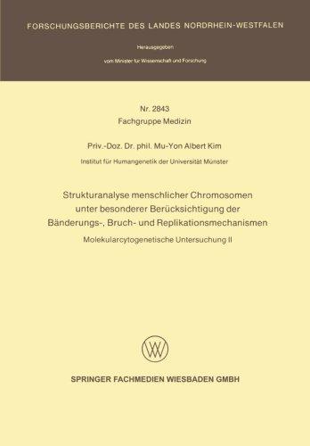 Strukturanalyse menschlicher Chromosomen unter besonderer Bercksichtigung der Bnderungs-, Bruch- und Replikationsmechanismen: ... Landes Nordrhein-Westfalen) (German Edition)