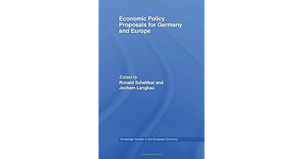Economic Policy Proposals for Germany and Europe