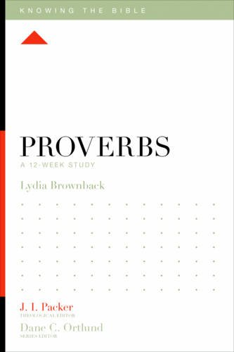 Best Proverbs: A 12-Week Study (Knowing the Bible)<br />T.X.T