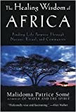 img - for The Healing Wisdom of Africa Publisher: Tarcher book / textbook / text book