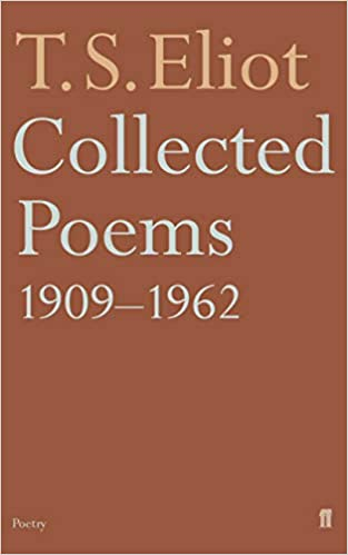 collected poems 1909 62 amazon co uk t s eliot 9780571105489 books