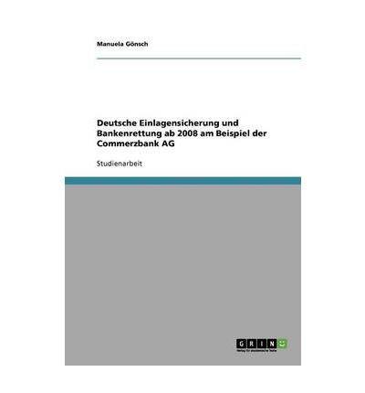deutsche-einlagensicherung-und-bankenrettung-ab-2008-am-beispiel-der-commerzbank-ag-paperbackgerman-