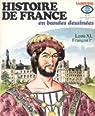 Histoire de France en BD, tome 10 : Louis XI, François 1er par Ollivier