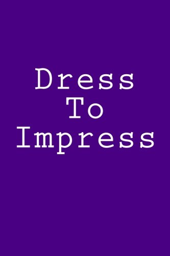 Dress To Impress: Notebook por Wild Pages Press
