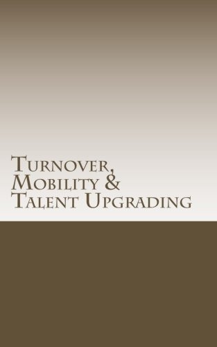 Turnover, Mobility & Talent Upgrading (Talent Mobility)