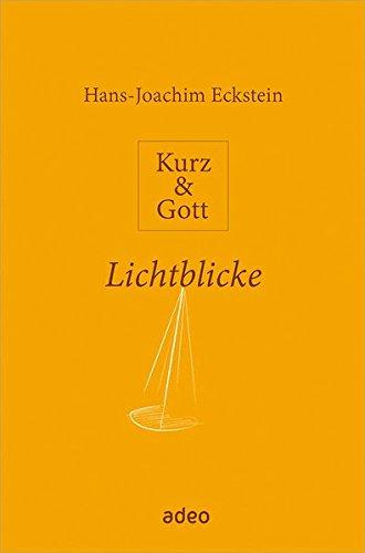 Kurz & Gott - Lichtblicke: Mit Zeichnungen von Eberhard Münch.