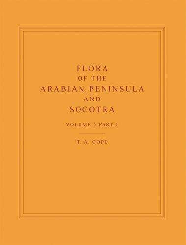 Flora of the Arabian Peninsula and Socotra, Volume 5, Part 1 (Flora of the Arabian Peninsula & Socotra)