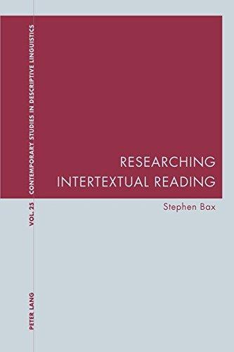 Researching Intertextual Reading (Contemporary Studies In Descriptive Linguistics)